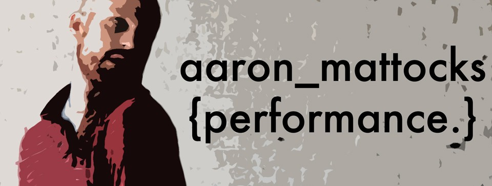 AARON MATTOCKS PERFORMANCE